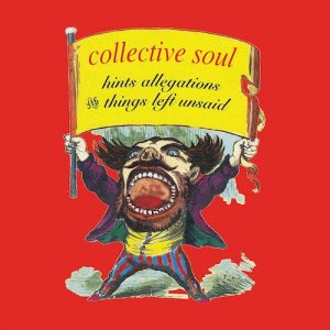 Collective Soul Vinilo Hints Allegations And Things Left Unsaid 0888072073883